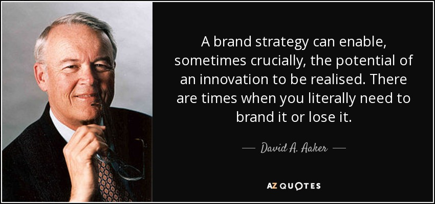 quote-a-brand-strategy-can-enable-sometimes-crucially-the-potential-of-an-innovation-to-be-david-a-aaker-53-37-24.jpg